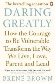 "Inspiration from the book ""Daring greatly"" by Brene Brown"